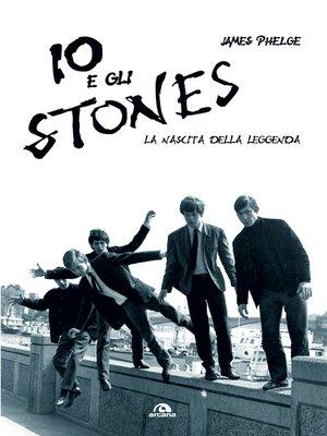 cover image of Io e gli Stones