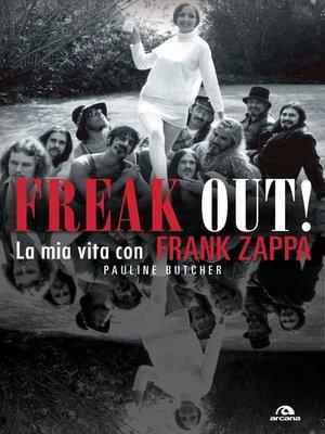 cover image of Freak out! La mia vita con Frank Zappa
