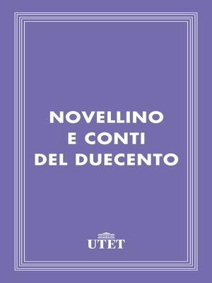 cover image of Novellino e conti del Duecento