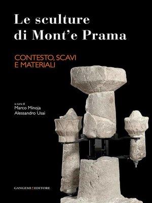 cover image of Le sculture di Mont'e Prama--Contesto, scavi e materiali
