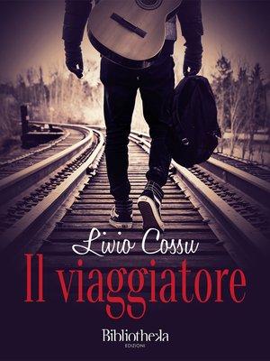 cover image of Il viaggiatore