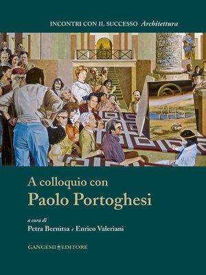 cover image of A colloquio con Paolo Portoghesi