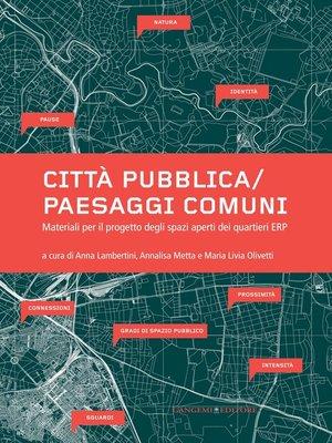 cover image of Città pubblica/Paesaggi comuni