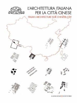 cover image of L'architettura italiana per la città cinese