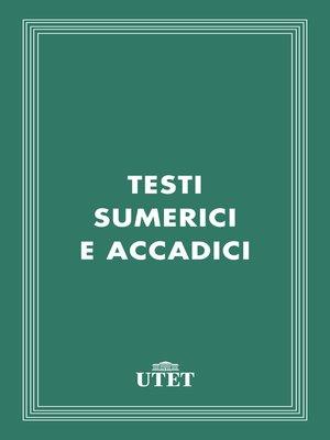 cover image of Testi sumerici e accadici