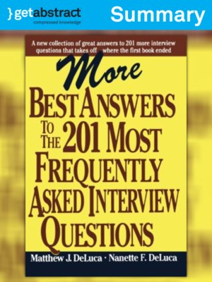 cover image of More Best Answers To the 201 Most Frequently Asked Interview Questions (Summary)