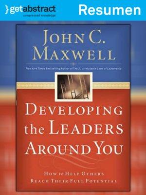cover image of Desarrolle los líderes que están alrededor de usted (resumen)