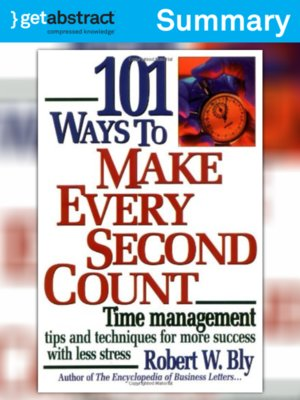 cover image of 101 Ways to Make Every Second Count (Summary)