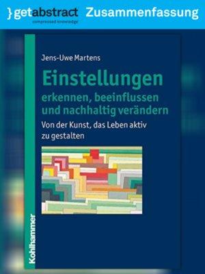 cover image of Einstellungen erkennen, beeinflussen und nachhaltig verändern (Zusammenfassung)
