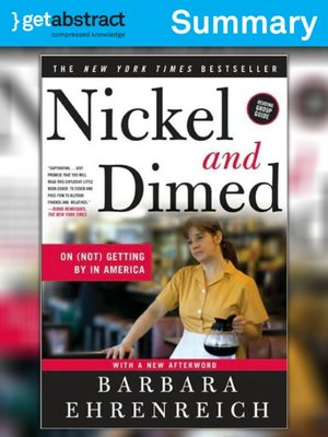 the world of minimum wage in the book nickel dimed on not getting by in america by barbara ehrenreic Start studying chapter 11 learn vocabulary,  what did barbara ehrenreich find in her research (described in her book nickel and dimed) on minimum-wage service jobs.