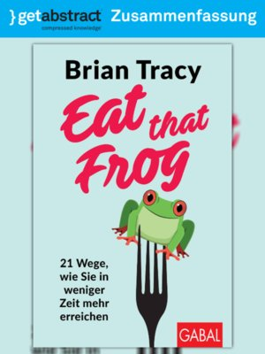 cover image of Eat that frog (Zusammenfassung)