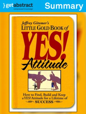 cover image of Jeffrey Gitomer's Little Gold Book of YES! Attitude (Summary)