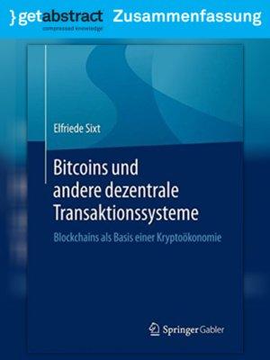 cover image of Bitcoins und andere dezentrale Transaktionssysteme (Zusammenfassung)