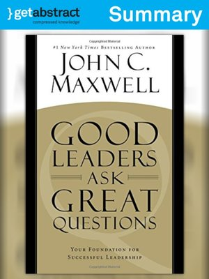 cover image of Good Leaders Ask Great Questions (Summary)