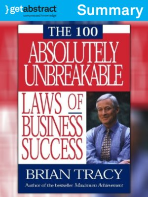 cover image of The 100 Absolutely Unbreakable Laws of Business Success (Summary)