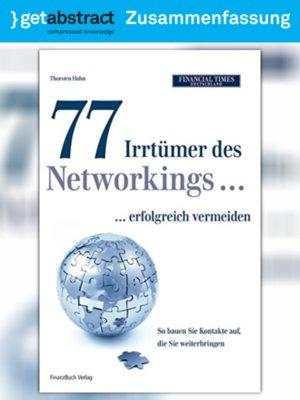 cover image of 77 Irrtümer des Networkings ... erfolgreich vermeiden (Zusammenfassung)