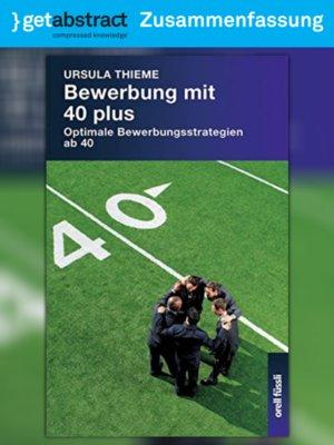 cover image of Bewerbung mit 40 plus (Zusammenfassung)