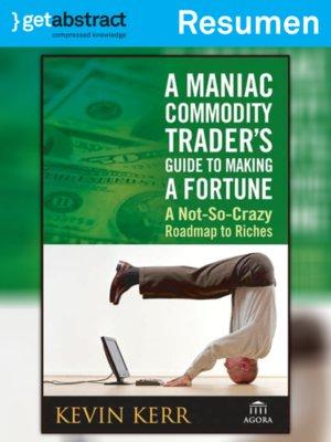 cover image of Guía de un operador maniático de commodities para hacer una fortuna (resumen)
