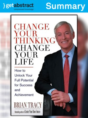 cover image of Change Your Thinking, Change Your Life (Summary)