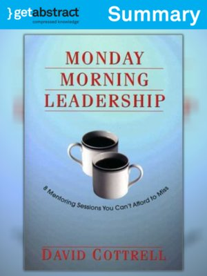 Monday Morning Leadership Summary By David Cottrell Overdrive