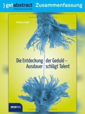 cover image of Die Entdeckung der Geduld – Ausdauer schlägt Talent (Zusammenfassung)