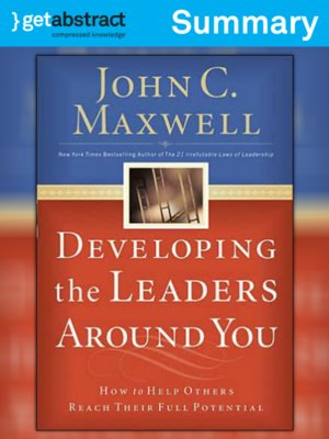 cover image of Developing the Leaders Around You (Summary)