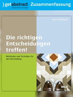 cover image of Die richtigen Entscheidungen treffen! (Zusammenfassung)