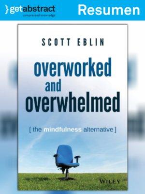 cover image of Abrumado y con exceso de trabajo (resumen)