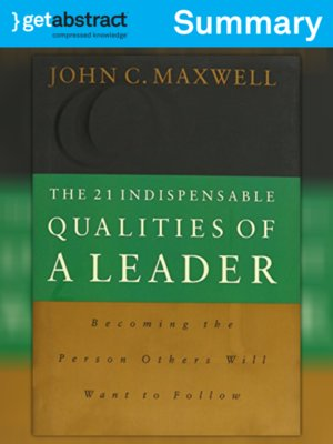 cover image of The 21 Indispensable Qualities of a Leader (Summary)
