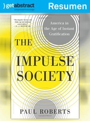cover image of La sociedad del impulso (resumen)