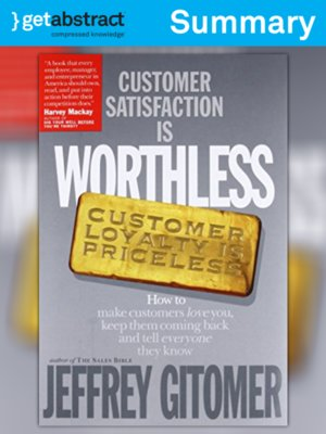 cover image of Customer Satisfaction Is Worthless, Customer Loyalty Is Priceless (Summary)