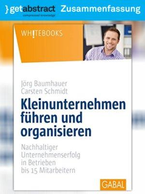 cover image of Kleinunternehmen führen und organisieren (Zusammenfassung)