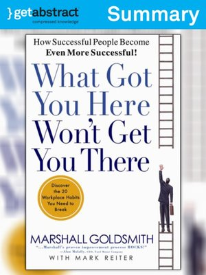cover image of What Got You Here Won't Get You There (Summary)