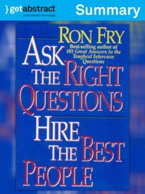 cover image of Ask the Right Questions, Hire the Best People (Summary)