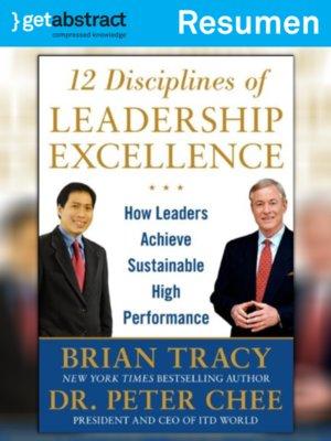cover image of Las 12 disciplinas para la excelencia en el liderazgo (resumen)