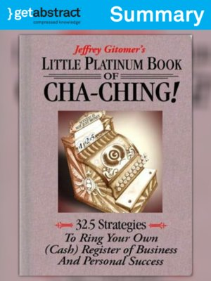 cover image of Jeffrey Gitomer's Little Platinum Book of Cha-Ching! (Summary)