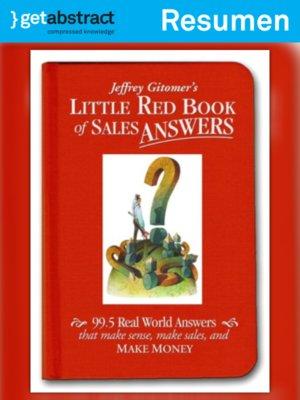 cover image of El pequeño libro rojo de respuestas sobre ventas de Jeffrey Gitomer (resumen)