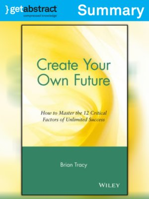 cover image of Create Your Own Future (Summary)