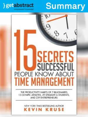 cover image of 15 Secrets Successful People Know About Time Management (Summary)