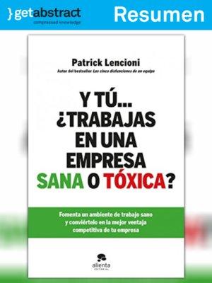 cover image of Y tú... ¿trabajas en una empresa sana o tóxica? (resumen)