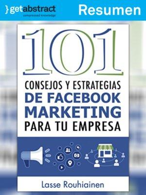 cover image of 101 consejos y estrategias de Facebook (resumen)
