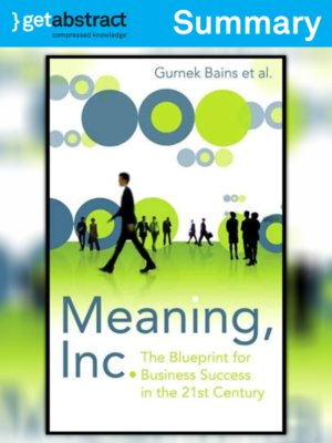 Meaning Inc Summary By Gurnek Bains Overdrive Ebooks Audiobooks And Videos For Libraries