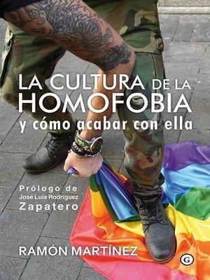 cover image of La cultura de la homofobia y cómo acabar con ella