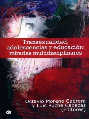 cover image of Transexualidad, adolescencia y educación: miradas multidisciplinares