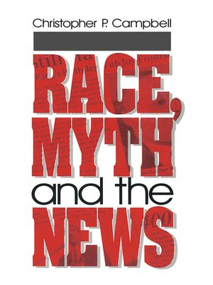 cover image of Race, Myth and the News