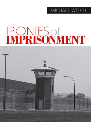 cover image of Ironies of Imprisonment