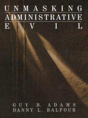 cover image of Unmasking Administrative Evil