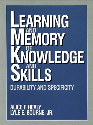 cover image of Learning and Memory of Knowledge and Skills