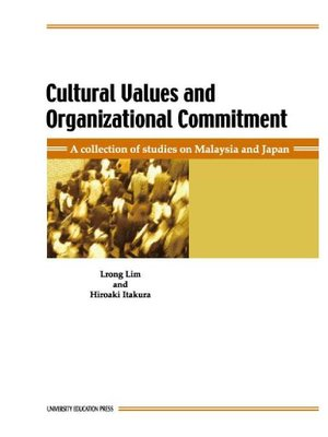 cover image of Cultural Values and Organizational Commitment―A collection of studies on Malaysia and Japan―: 本編