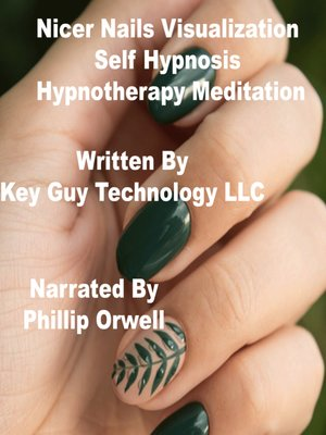 cover image of Nicer Nails Visualization Self Hypnosis Hypnotherapy Meditation
